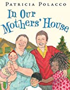 In Our Mothers' House by Patricia…