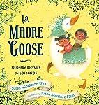 La Madre Goose: Nursery Rhymes for los…