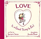 Love is a Good Thing to Feel by Barbara…