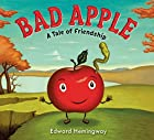 Bad Apple: A Tale of Friendship by EDWARD…