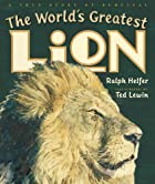 The World's Greatest Lion by Ralph Helfer