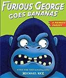 Rex, Michael: Furious George Goes Bananas: A  Primate Parody