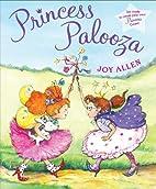 Princess Palooza by Joy Allen