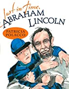 Just in Time, Abraham Lincoln by Patricia…