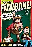 Rex, Michael: Fangbone! Third-Grade Barbarian