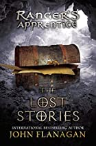 Ranger's Apprentice: The Lost Stories…