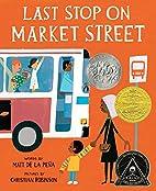 Last Stop on Market Street by Matt de la…