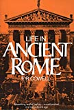 Cowell, F.R.: Life in Ancient Rome