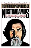 Cheetham, Erika: The Further Prophecies of Nostradamus Nineteen Eighty-Five and Beyond