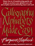 Shepherd, Margaret: Calligraphy Alphabets Made Easy (Perigee)