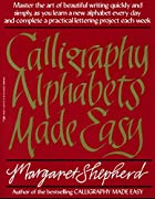 Calligraphy Alphabets Made Easy by Margaret…