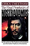 Cheetham, Erika: The Final Prophecies of Nostradamus