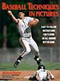 Brown, Michael: Baseball Techniques in Pictures (Sports Techniques in Pictures)