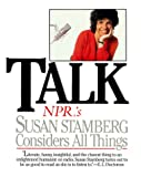 Stamberg, Susan: Talk: NPR&#39;s Susan Stamberg Considers All Things