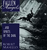 Masello, Robert: Fallen Angels... and Spirits of the Dark