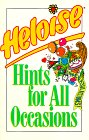 Heloise: Heloise Hints for All Occasions