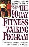 Walking Magazine Editors: The Ninety-Day Fitness Walking Program