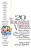 Wyckoff, Jerry L.: 20 Teachable Virtues : Practical Ways to Pass on Lessons of Virtue and Character to Your Children