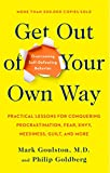 Mark Goulston, MD: Get Out of Your Own Way (Overcoming Self-Defeating Behavior)
