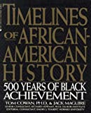 Cowan, Tom: Timelines of African-American History : 500 Years of Black Achievement