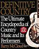 McCloud, Barry: Definite Country : The Ultimate Encyclopedia of Country Music and Its Performers