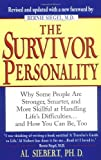 Siebert, Al: The Survivor Personality: Why Some People Are Stronger, Smarter, and More Skillful at Handling Life's Difficulties...and How You Can Be, Too