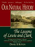 Botkin, Daniel B.: Our Natural History : The Lessons of Lewis and Clark