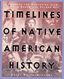 Hazen-Hammond, Susan: Timelines of Native American History : Through the Centuries with Mother Earth and Father Sky