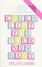 Checklist for your new baby by Dylan Landis