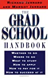 Jerrard, Richard: The Grad School Handbook: An Insider&#39;s Guide to Getting in and Succeeding
