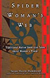 Hazen-Hammond, Susan: Spider Woman's Web: Traditional Native American Tales About Women's Power