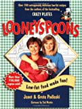 Podleski, Janet: Looneyspoons: Low-Fat Food Made Fun!