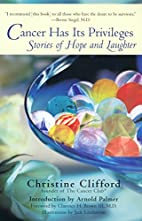 Cancer Has Its Privileges: Stories of Hope…