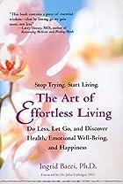 The Art of Effortless Living: Do Less, Let…
