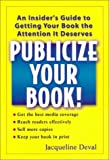 Deval, Jacqueline: Publicize Your Book!: An Insider&#39;s Guide to Getting Your Book the Attention It Deserves
