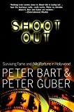 Guber, Peter: Shoot Out: Surviving Fame and (Mis)Fortune in Hollywood
