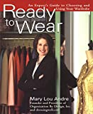 Andre, Mary Lou: Ready to Wear: An Expert's Guide to Choosing and Using Your Wardrobe