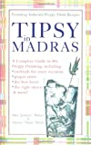 Walsh, Marissa: Tipsy in Madras: A Complete Guide to 80s Preppy Drinking Including Proper Attire, Cocktails for Every Occasion, the Best Beer, the Right Mixers, and More!