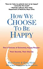 How We Choose to Be Happy: The 9 Choices of…