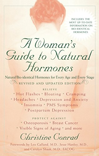 a-womans-guide-to-natural-hormones-natural-bio-identical-hormones-for-every-age-and-every-stage-revised-and-updated-edition