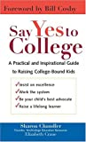 Crane, Elizabeth: Say Yes To College: A Practical and Inspirational Guide to Raising College-Bound Kids