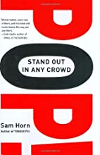 Pop!: Stand Out in Any Crowd by Sam Horn