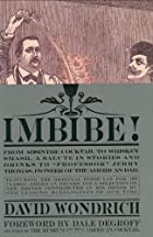 Imbibe!: From Absinthe Cocktail to Whiskey&hellip;