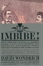 Imbibe!: From Absinthe Cocktail to Whiskey…