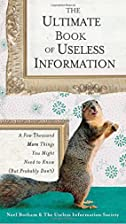 The Ultimate Book of Useless Information: A…
