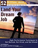 Middleton, John: Land Your Dream Job: High-Performance Techniques to Get Noticed, Get Hired, and Get Ahead
