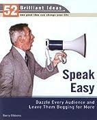 Speak Easy (52 Brilliant Ideas): Dazzle…