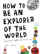 How to Be an Explorer of the World: Portable…