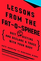 Lessons from the Fat-o-sphere: Quit Dieting…