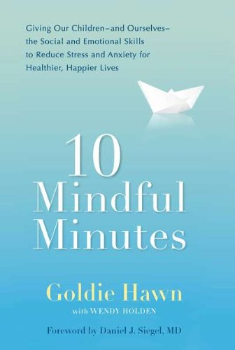 10-mindful-minutes-giving-our-children-and-ourselves-the-social-and-emotional-skills-to-reduce-st-ress-and-anxiety-for-healthier-happy-lives